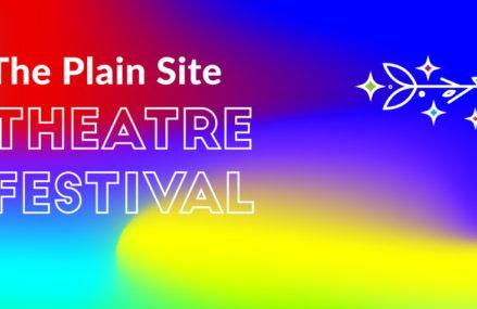 Plain Site Theatre Festival announces dates and audition info for 2022 event